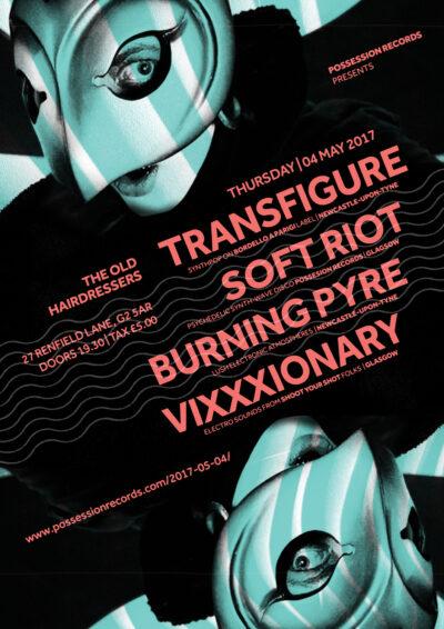 2017-05-04 Transfigure / Soft Riot / Burning Pyre / Vixxxionary