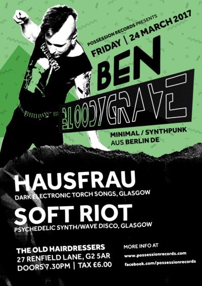 2017-03-24 Ben Bloodygrave | Hausfrau | Soft Riot