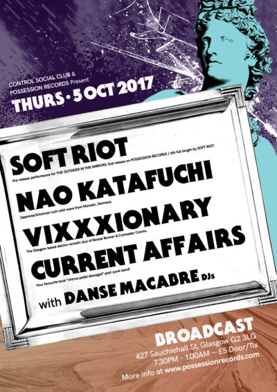 2017-10-05 | Broadcast | Soft Riot, Nao Katafuchi, Vixxxionary, Current Affairs & Danse Macabre DJs