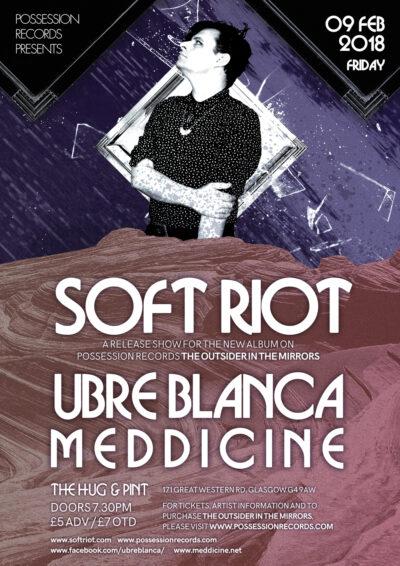 SOFT RIOT Record Release show w/ UBRE BLANCA + MEDDICINE | 09 February 2018