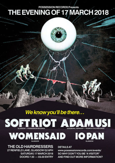 The Evening of 17 March 2018 with Soft Riot, Adam Usi, Womensaid and IO Pan