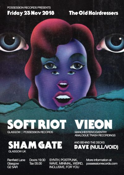 Possession Records presents | Soft Riot, Vieon, Sham Gate and DJ Dave (NULL/VOID)