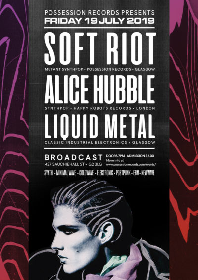 Soft Riot, Alice Hubble and Liquid Metal | 19 July 2019