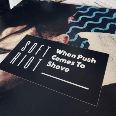 "Soft Riot ""When Push Comes To Shove"" 